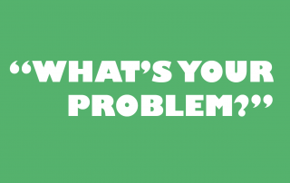 WHAT'S-YOUR-PROBLEM